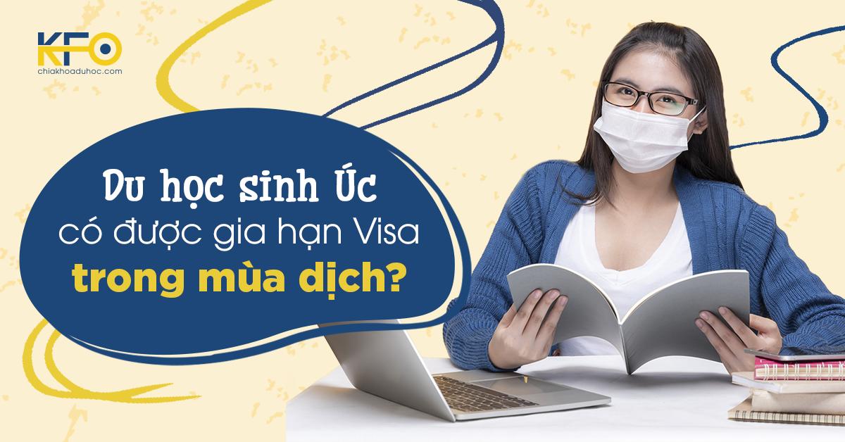 Du học sinh Úc có được gia hạn Visa trong mùa dịch?